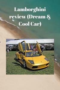Lamborghini review (Dream & Cool Car)