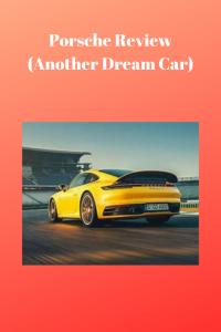 Porsche Review (Another Dream Car)